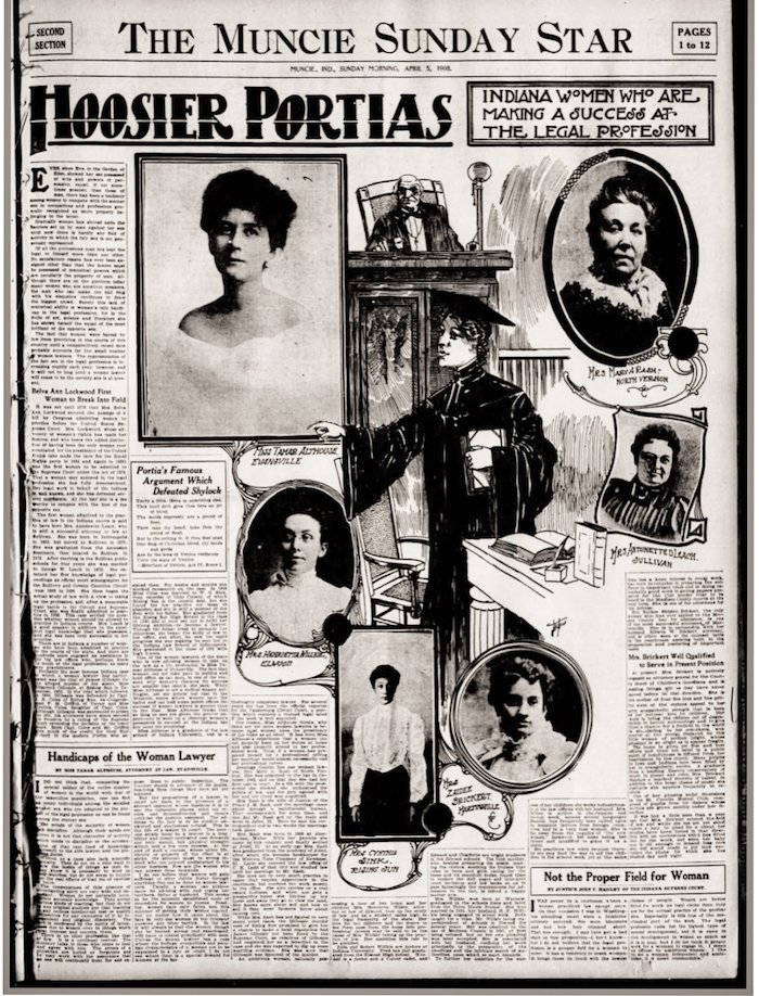 "A photo of Leach (far right column, bottom) appeared on the front page of 'The Muncie Sunday Star' on April 5, 1908. The feature was titled ""Hoosier Portias: Indiana Women Who Are Making a Success at the Legal Profession."" One of the three articles, written by Indiana Supreme Court Justice John V. Hadley, was headlined ""Not the Proper Field for Woman."""