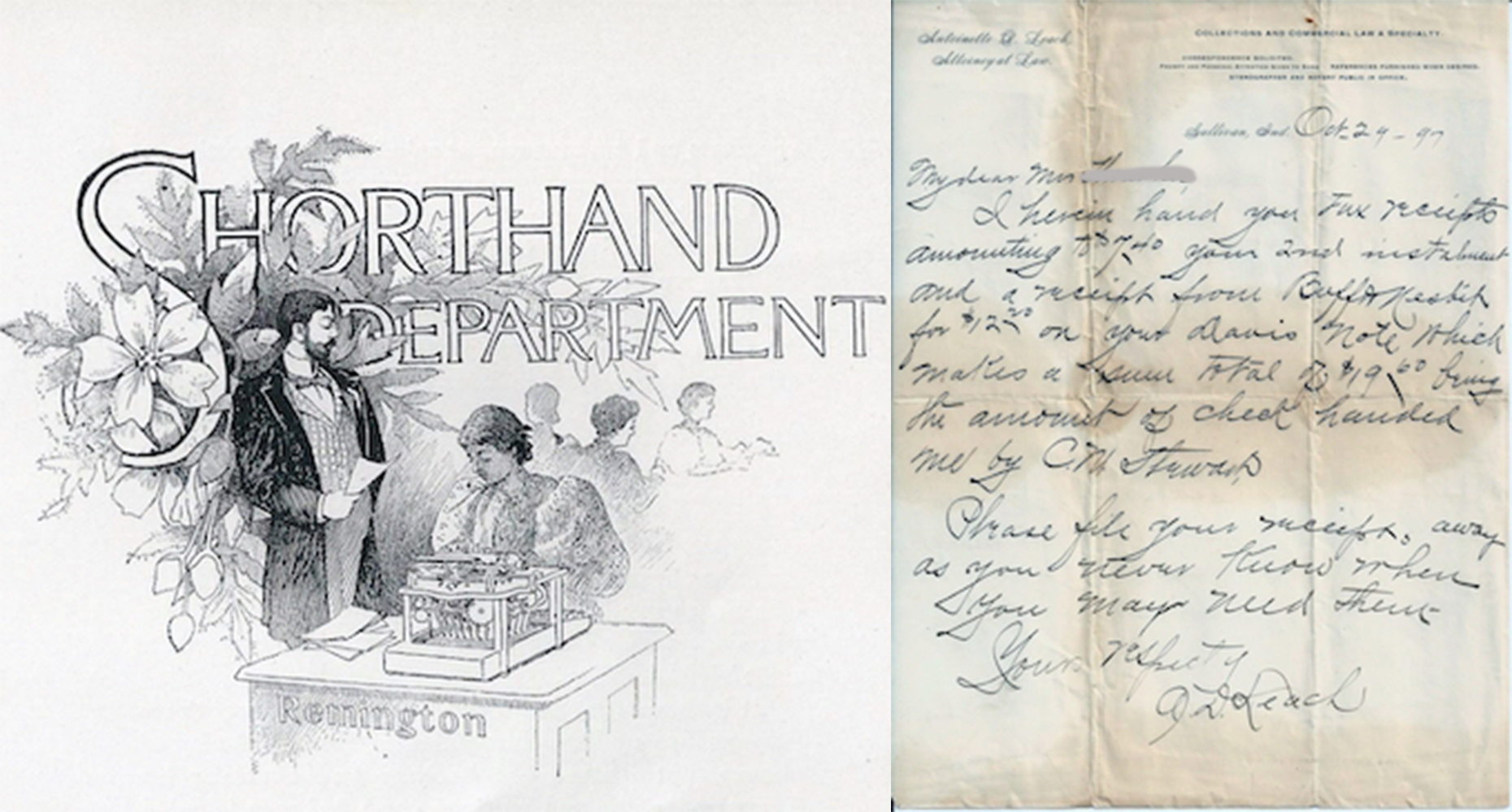"(left) From a pamphlet advertising a business college that Leach started after she became a lawyer. (right) A client letter Leach wrote on October 29, 1897: ""I herein hand you Tax receipts amounting to $7.40. … Please file your receipts away as you never know when you may need them."" 