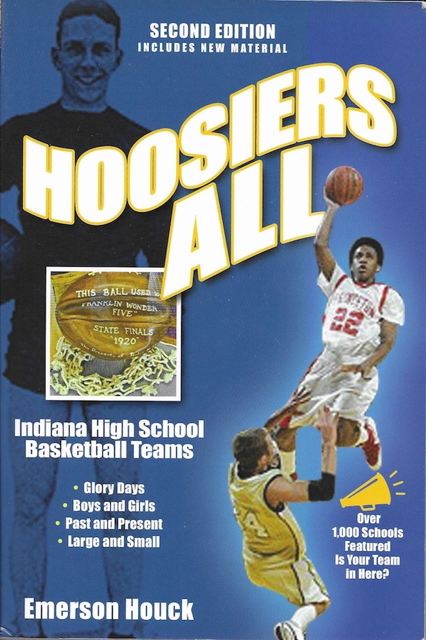 The second edition of 'Hoosiers All' (2012) by Emerson Houck compiles 'tales, lore, minutiae, essentials, and the big picture of Indiana high school basketball,' writes Glab, adding that Houck's listing of team nicknames 'is nothing short of encyclopedic.'